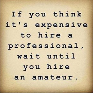 Image - If you think its expensive to hire a professional wait until you hire an amateur